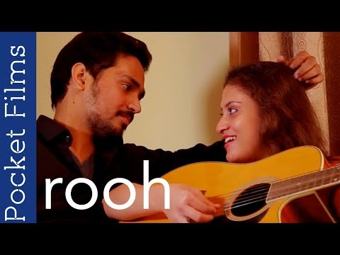 Hindi Short Film - Rooh (soul) - Guy's reaction on his Girlfriend's behaviour