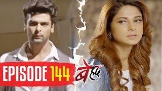 Beyhadh | Episode 144 | Arjun ready to end his marriage with Maya | 28 April 2017