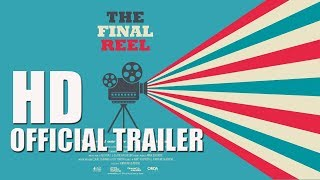 THE FINAL REEL Official Trailer (2018) History Of British Cinema