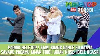Parodi MeleTOP ! Baby Shark Doo Doo Aiman Tino I Jihan Muse I Bell Ngasri I Ku hanya sayang padamu