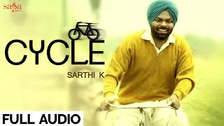 Sarthi K : Cycle  (Full Audio) || New Punjabi Song 2017 || Saga Music