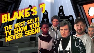 Blake's 7: The Best TV Show You Never Seen