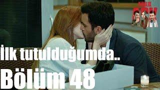 Kiralık Aşk 48. Bölüm - İlk Tutulduğumda...