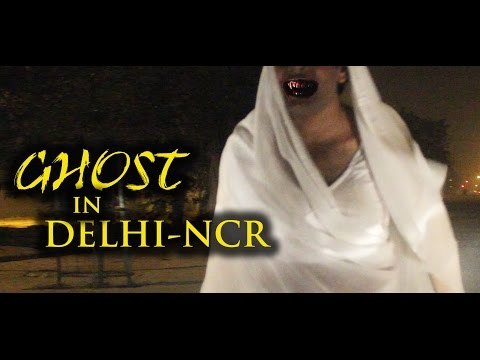 Ghost Spotted In Delhi NCR - Most Scary Prank!