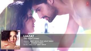 IJAZAT Full Song   ONE NIGHT STAND   Sunny Leone, Tanuj Virwani   Arijit Singh, Meet Bros  T Series
