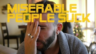 Miserable People Suck! - Realtalk #14