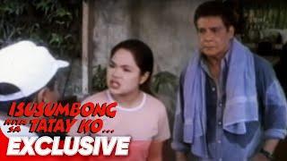 In Focus Presents Isusumbong Kita Sa Tatay Ko