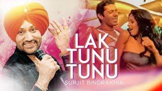 """Lak Tunu Tunu"" ""Surjit Bindrakhiya"" (meledy) | Lakk Tunoo Tunoo"