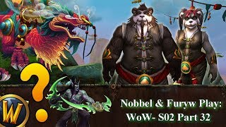 Nobbel and Furyw Play WoW: S2 - Part 32