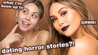Chit Chat GRWM! Dating Horror Stories?! What I