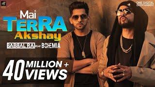 Mai Terra Akshay | Babbal Rai feat Bohemia | Latest Punjabi Songs 2018 | Humble Music