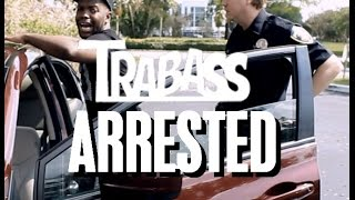 Trabass Arrested for ?? @TRABASS_TV