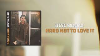 Steve Moakler | Hard Not To Love It (Official Audio)