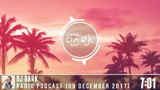 Dj Dark @ Radio Podcast (09 December 2017)