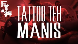 Tattoo Teh Manis - FOREVER YOUNG EPS 35 ##