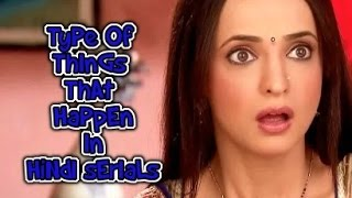 Types of Things That Happen In Hindi Serials