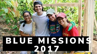 BLUE Missions 2017 El Catey - (Once in a While by Timeflies)