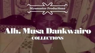 Musa Dankwairo ~ Irin Gidan Bawa Jan Gwarzo