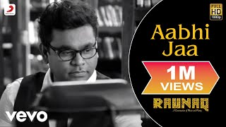 A.R. Rahman - Aabhi Jaa   Raunaq   Yami Gautam ft. Jonita Gandhi