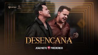 João Neto e Frederico - Desencana (Clipe Oficial)