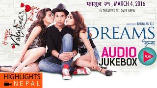 Nepali Movie DREAMS Songs | Audio Jukebox | Anmol K.C, Samragyee R.L Shah, Bhuwan K.C