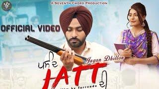 Pasand Jatt Di -Full Official Video || Jagan Dhillon || Seventh Chord Music