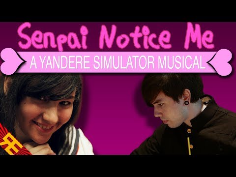 Senpai Notice Me: A Yandere Simulator Musical (feat. SparrowRayne & Nathan Sharp)