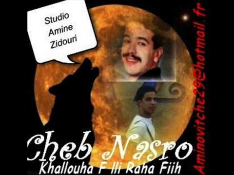 Cheb Nasro Khaloha Fi la Raha Fih