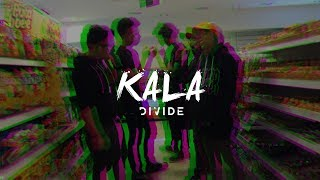 DIVIDE - Kala (OFFICIAL VIDEO)