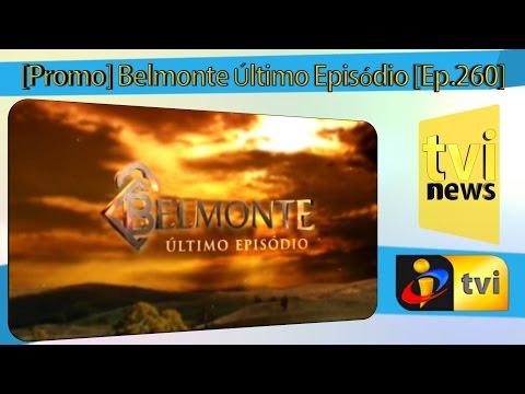 Promo Belmonte Último Episódio Ep.260