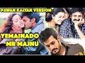Pawan Kalyan Version Fan Made Yemainado Song From Mr Majnu Movie Songs Akhil Mr Majnu Video Songs mp3