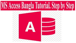 Ms Access Bangla Tutorial.