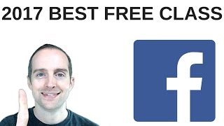 Best Facebook Marketing and Ads Class for 2017!