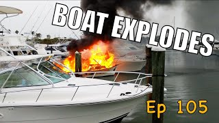 Exploding Boat Bursts Into Flames!  | Sailing Wisdom Ep 105