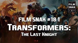 Film Snak #181: Transformers: The Last Knight