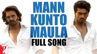 Mann Kunto Maula - Full Song | Gunday | Ranveer Singh | Arjun Kapoor | Shadab Faridi | Altamash