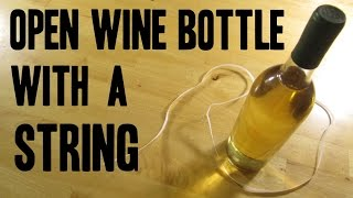 HOW TO OPEN BOTTLE WITH STRING