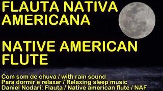 MUSICA PARA DORMIR Flauta Nativa Americana e Som de chuva / AMERICAN NATIVE FLUTE