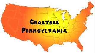 How to Say or Pronounce USA Cities — Crabtree, Pennsylvania