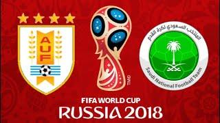 FIFA 18 - URUGUAY VS SAUDI ARABIA WORLD CUP 2018