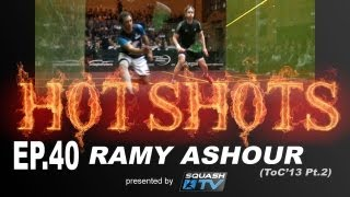 Squash : HotShots - Ramy Ashour - ToC 2013 EP.40