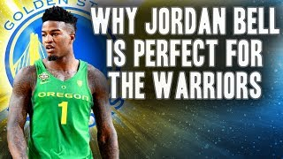 Why Jordan Bell Is The Perfect Fit For The Golden State Warriors