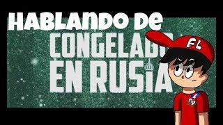 Hablando de | Congelado en Rusia | RGCM World