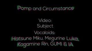 [Vocaloid] Pomp and Circumstance (Umetora) - Hatsune Miku, Megurine Luka, Kagamine Rin, GUMI & IA