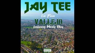 JAY TEE - I'M FROM VALLEJO featuring MARTY OBEY