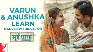 Varun - Anushka learn many new things for Sui Dhaaga - Made In India   In Cinemas Now