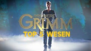 Grimm Top 5 Wesen