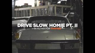 Ta-ku Drive Slow, Homie