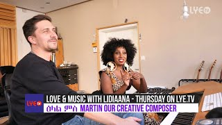 LYE.tv - Love & Music with Lidiaana - ዕላል ምስ Martin our Creative Composer - Coming Soon