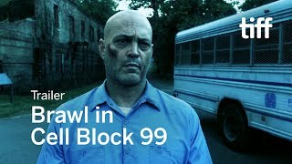 BRAWL IN CELL BLOCK 99 Trailer | TIFF 2017